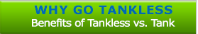 Why Go Tankless? Benefits of Tankless vs. Tank